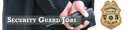 Security Guard Jobs, Security Officer Jobs, LEOSU,