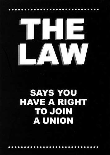 The law says you have the right to join a union