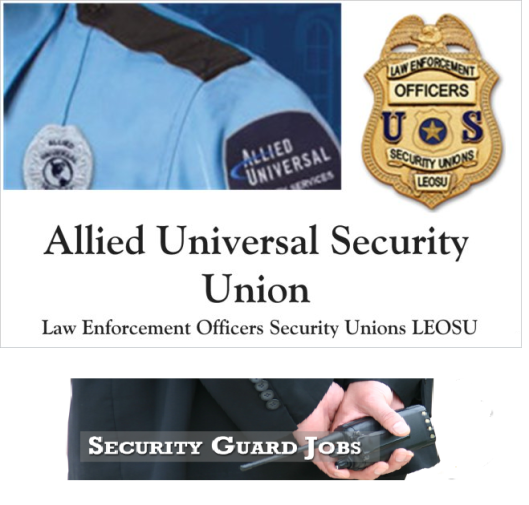 Allied Universal Security Guard Jobs, Allied Universal Security Union